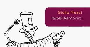"""Memoria per Giulio Mozzi racconta le """"Favole del morire"""""""