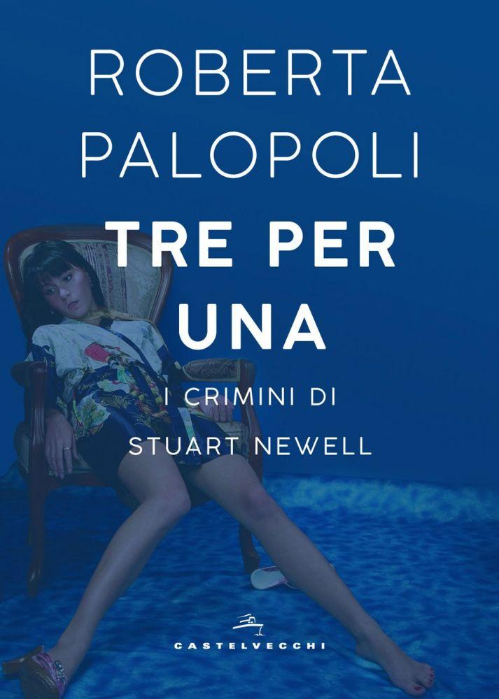 """Memoria per Roberta Palopoli - """"Tre per una. I crimini di Stuart Newell"""""""